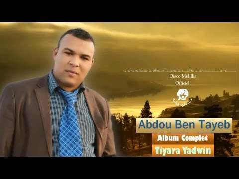 Abdou Ben Tayeb - Tiyara Yadwin